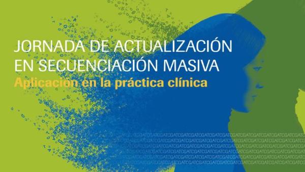 Jornada de actualización en secuenciación masiva: aplicación en la práctica clínica