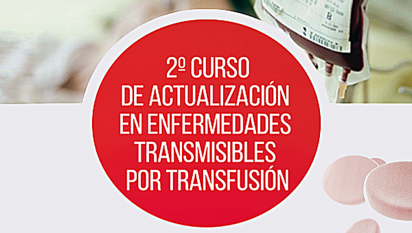 2º Curso de actualización en enfermedades transmisibles por transfusión