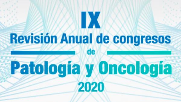 IX Revisión Anual de Congresos de Patología y Oncologia de 2020
