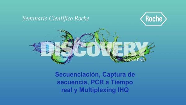 Secuenciación, Captura de secuencia, PCR a Tiempo real y Multiplexing IHQ